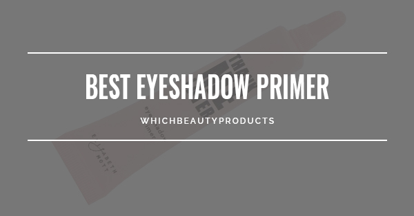 Best Eyeshadow Primer